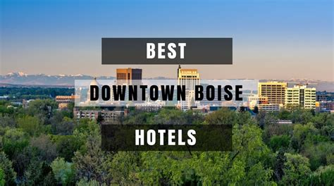 5 of the Best Downtown Boise Hotels